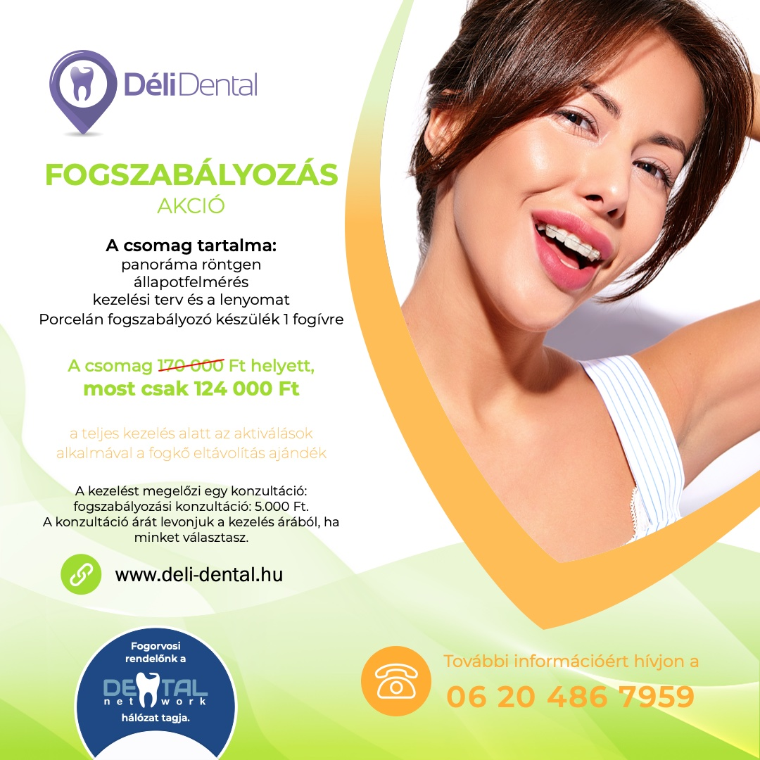 Déli Dental Fogászat- Porcelán Fogszabályozás akció